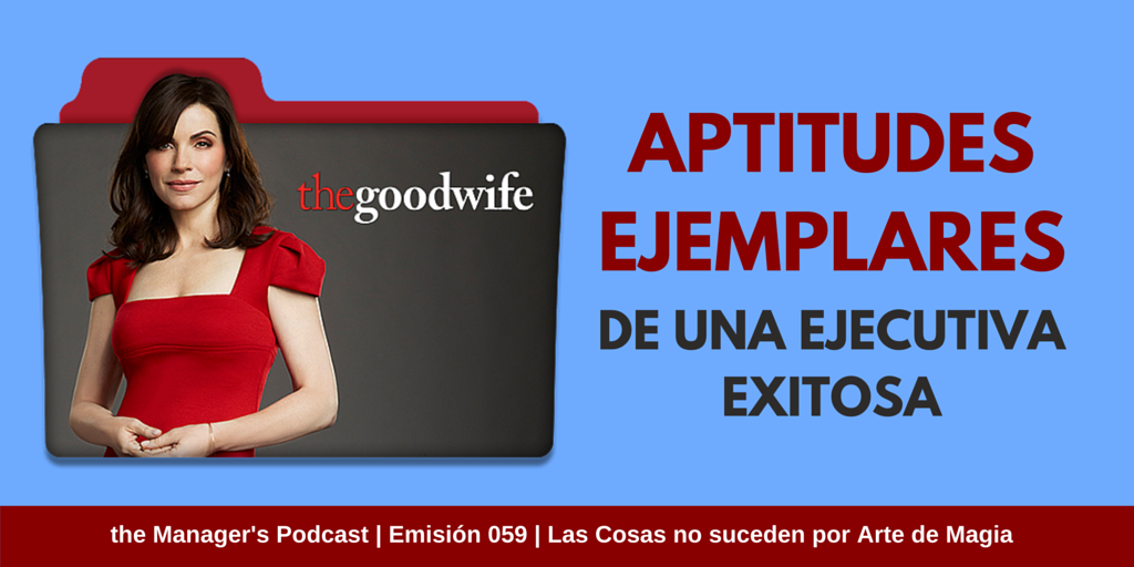 THE GOOD WIFE |Podcast Por: Gustavo Pérez