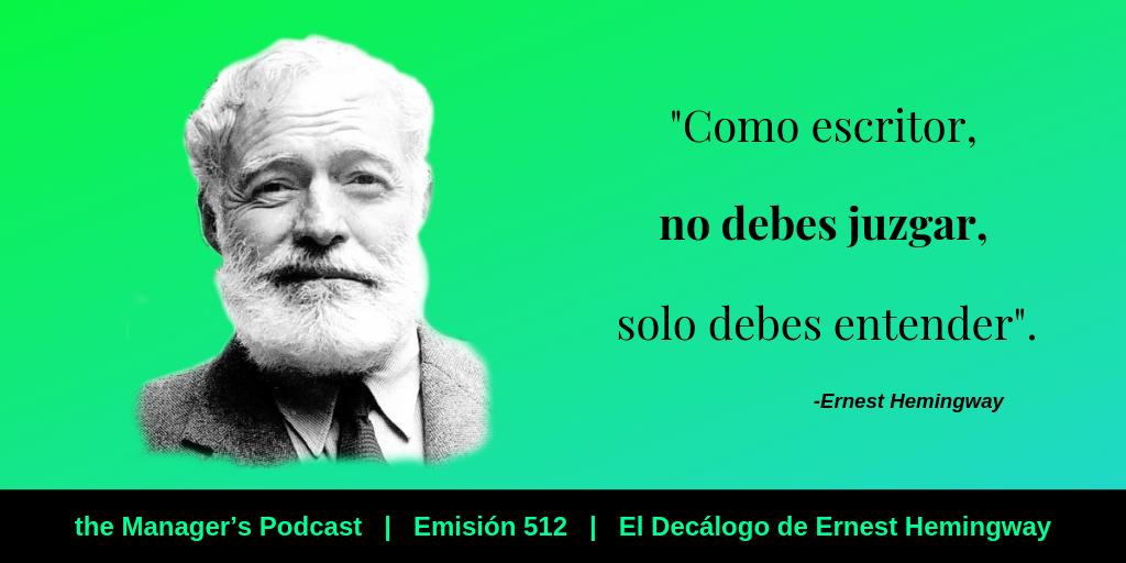 El Decálogo de Ernest Hemingway para escribir | Consejos para la escritura con creatividad e innovación | El Viejo y el Mar | Consejos para emprender | Sugerencias para motivar a escribir | Cómo vencer la hoja en blanco | Ideas para escribir