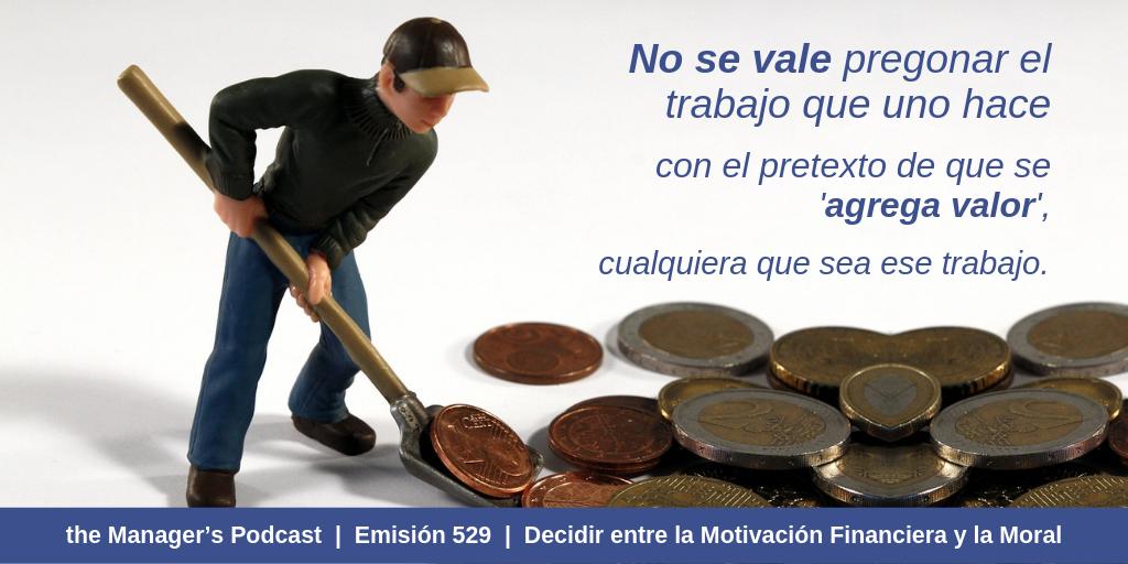 Motivación y liderazgo | Salario moral y la ética | Qué te motiva a trabajar | Cómo Decidir entre la Motivación Financiera y la Moral | Se trabaja por dinero o por aportar valor | El trabajo social | Altruismo | Agregar valor monetario | A quién beneficia el verdadero valor del trabajo