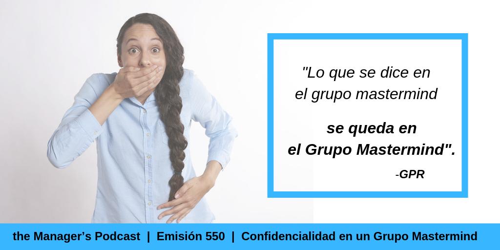 Mastermind Group | Confidencialidad en un Grupo Mastermind | Guardar discreción en juntas de seguimiento y control |No hablar de los temas que se tratan en reuniones y grupos mastermind | Cómo gestionar con prudencia la información de las sesiones mastermind