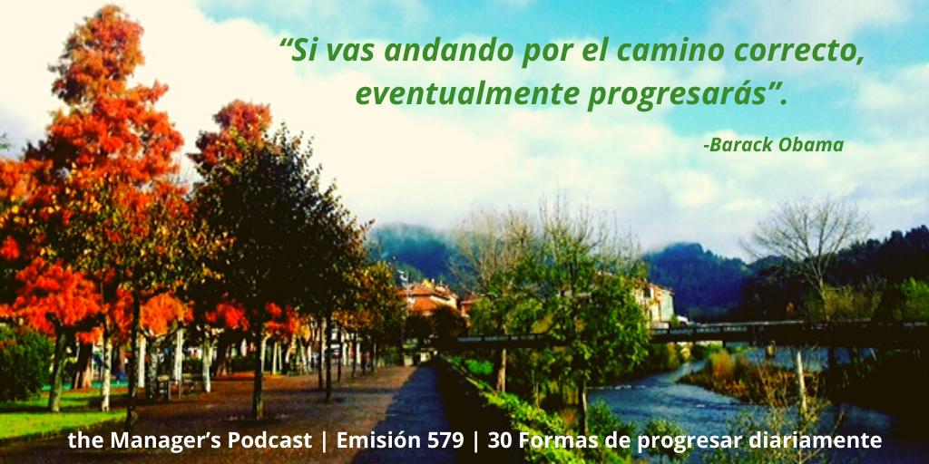 Hábitos para progresar en la vida y el trabajo | Maneras de hacer progresos | 30 Formas de progresar diariamente | Claves para progresar a diario | Como avanzar en la vida | Hábitos para progresar día a día | Cómo progresar en la vida y como profesional | Frases de Barack Obama