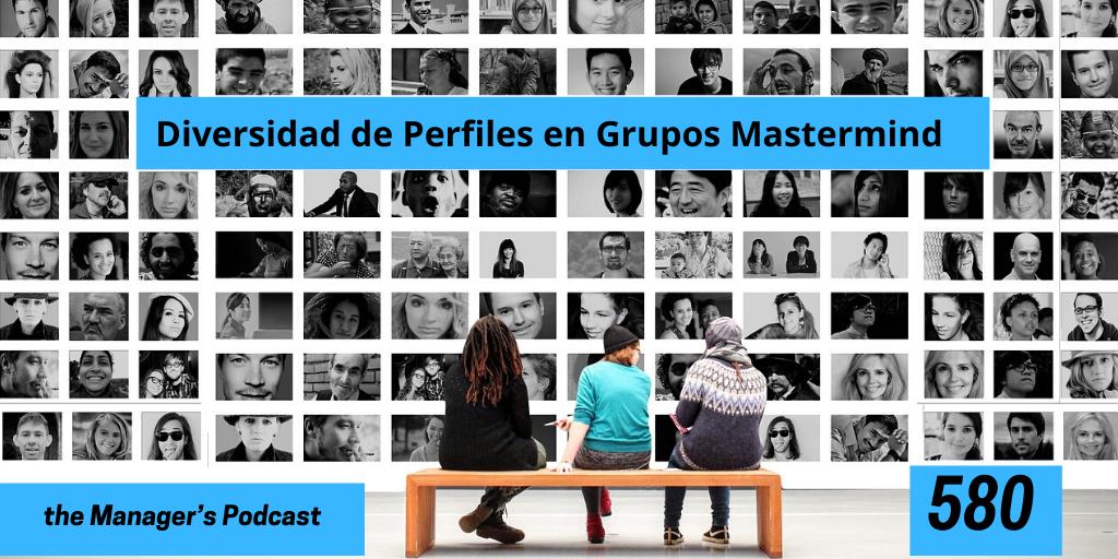 Requisitos para pertenecer a un Grupo Mastermind | Antecedentes que piden para ser miembro de un grupo mastermind | Diversidad de Perfiles en Grupos Mastermind | Gestionar la diversidad | Diversidad de proyectos | Perfil del Grupo Mastermind y sus Emprendedores