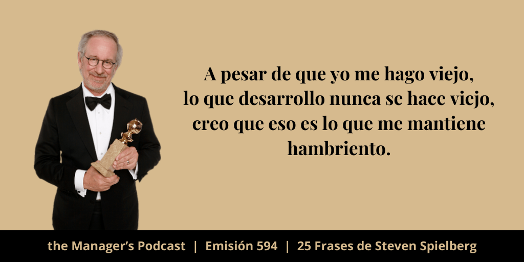 Las mejores citas de Steven Spielberg | El Rey Midas de Hollywood | 25 Frases de Steven Spielberg de Motivación Emprendedora | Frases de Emprendimiento de Spielberg | Frases de marketing de contenidos | Frases de famosos de Hollywood | Director y Productor de Lincoln | El Puente de los Espías | War Horse | Indiana Jones