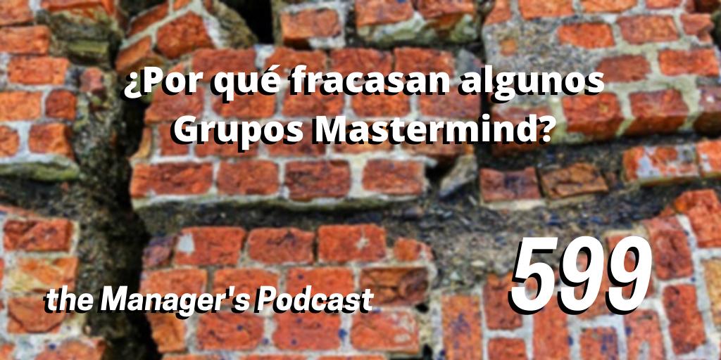 ¿Qué factores afectan el buen funcionamiento de un grupo mastermind? | ¿Por qué fracasan algunos Grupos Mastermind? | ¿Cómo se establece la estructura de un equipo de alto rendimiento? | ¿Qué elementos integran la estructura de un grupo mastermind? | ¿Qué hacer para que funcione bien mi grupo de trabajo?