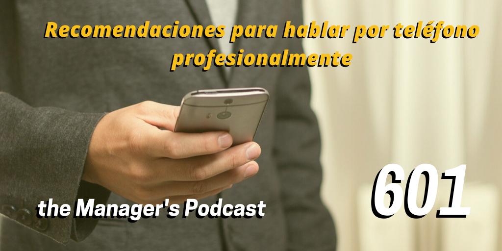 Cómo atender llamadas de trabajo difíciles | Cómo hablar profesionalmente por celular o móvil | Sugerencias para gestionar llamadas telefónicas de negocios | Recomendaciones para hablar por teléfono profesionalmente | Claves para comunicación por teléfono
