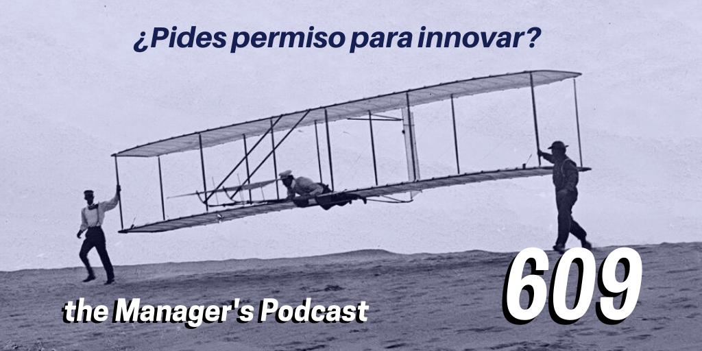 Innovar para tener éxito | ¿ Pides permiso para innovar ?| No pido permiso para ser innovador y disruptivo | Los hermanos Wright no tenían licencia para pilotar e innovar | Cómo ser innovador | Propuestas para ser creativo | No pedir permiso nunca