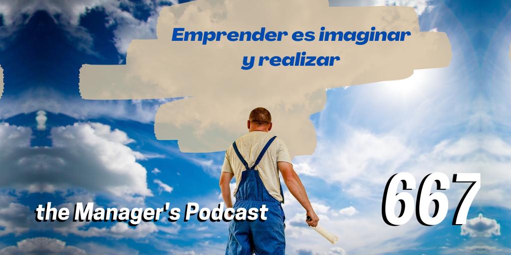 Pasos antes de comenzar un emprendimiento | Imaginar para emprender | Qué nos motiva a ser emprendedores | Emprender es imaginar y realizar | Cómo empezar a emprender desde cero | La imaginación con fe nos ayuda a hacer que las cosas sucedan en la realidad | Aprender a emprender